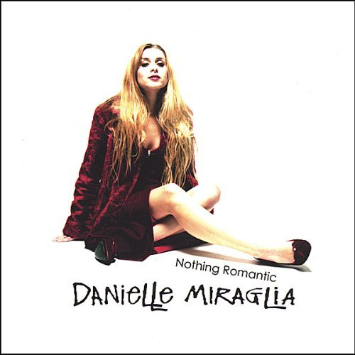 Danielle Miraglia Nothing Romantic