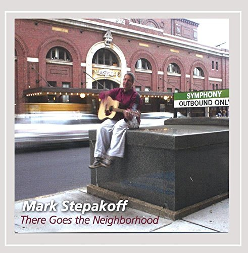 Mark Stepakoff There Goes The Neighborhood