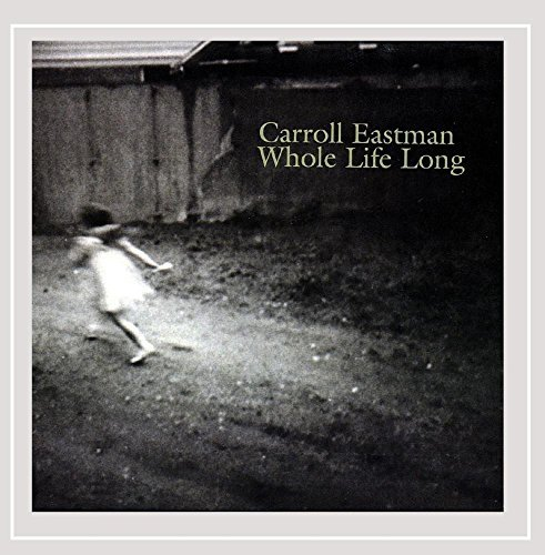 Carroll Eastman Whole Life Long