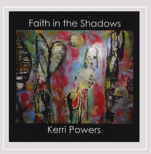 Kerri Powers Faith In The Shadows