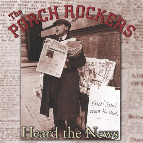 Porch Rockers Heard The News Local
