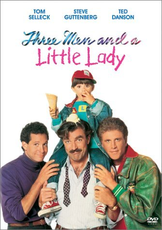 Three Men & A Little Lady Selleck Guttenberg Danson Selleck Guttenberg Danson