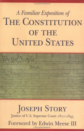 Joseph Story A Familiar Exposition Of The Constitution Of The U