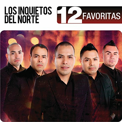 Inquietos Del Norte 12 Favoritas