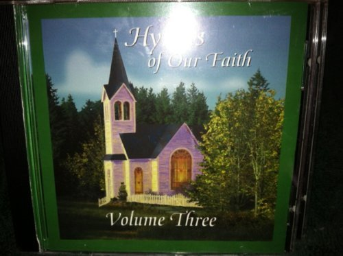 Hymns Of Our Faith Vol. 3 Hymns Of Our Faith Hymns Of Our Faith
