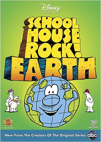 Earth Schoolhouse Rock! Schoolhouse Rock!