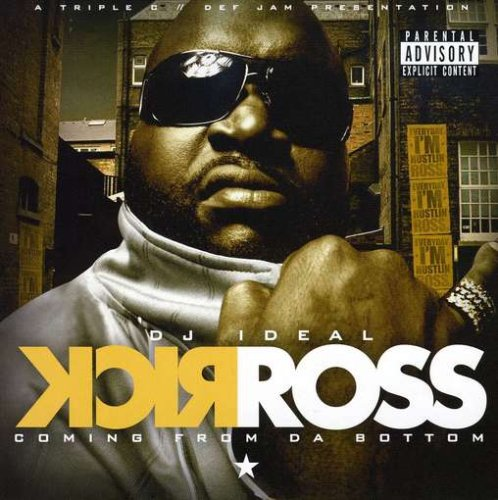 Rick Ross & Dj Ideal Coming From Da Bottom Explicit Version