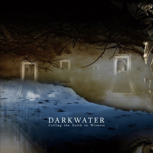 Darkwater Calling The Earth To Witness