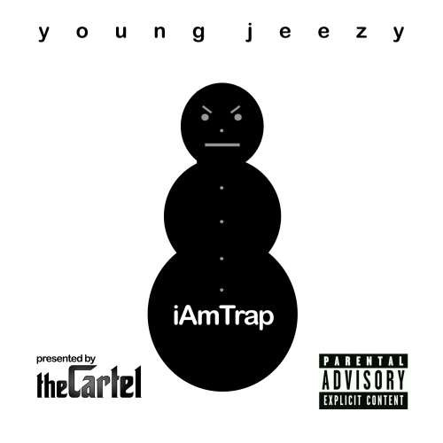 Young Jeezy The Cartel I Am Trap Explicit Version