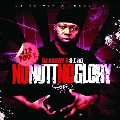 Z Ro & Harvey D No Nutt No Glory Explicit Version