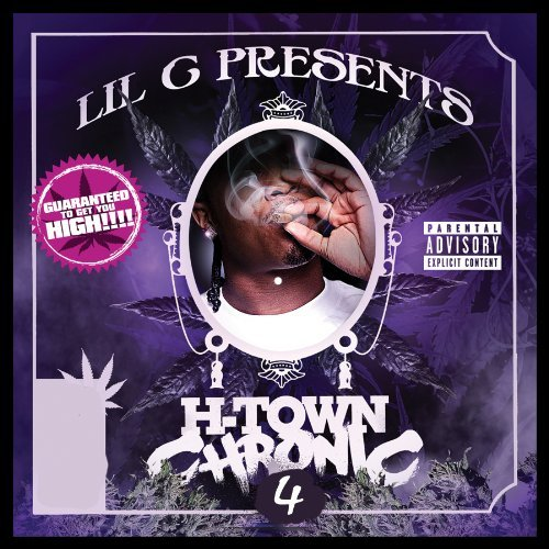 Lil C H Town Chronic 4 Explicit Version