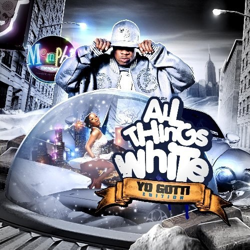 Yo Gotti All Things White Explicit Version