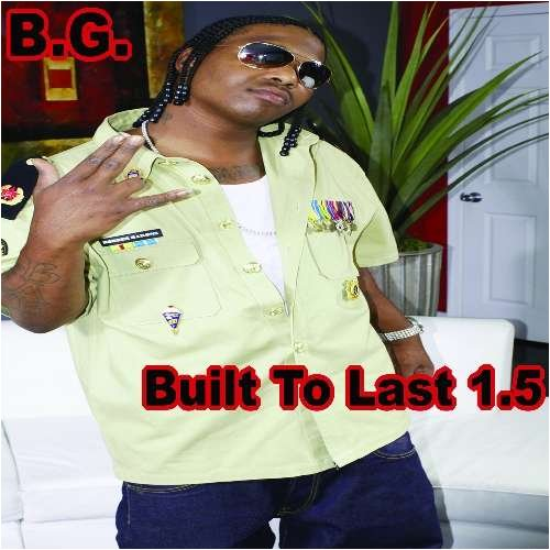 B.G. Built To Last 1.5 Explicit Version