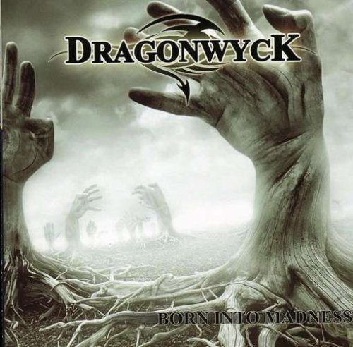 Dragonwyck Born Into Madness Explicit Version