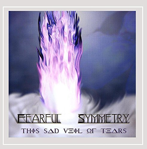 Fearful Symmetry This Sad Veil Of Tears