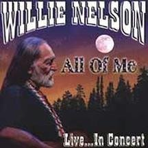 Nelson Willie All Of Me Live In Concert