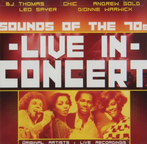Live In Concert Sounds Of The 70's Live In Concert Sounds Of The 70's