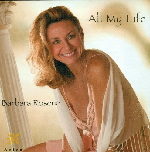Barbara Rosene All My Life