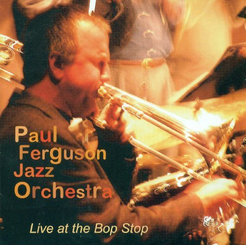 Paul Jazz Orchestra Ferguson Live At The Bop Stop