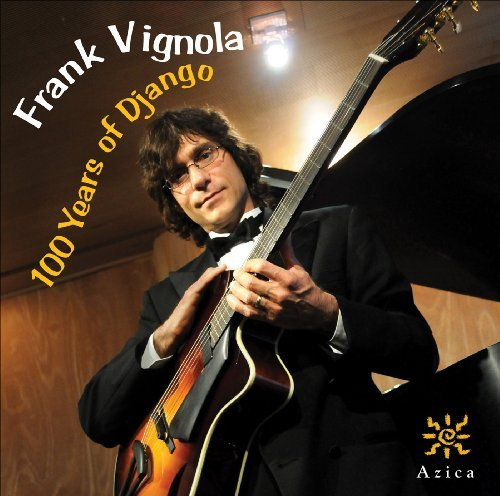 Frank Vignola 100 Years Of Django