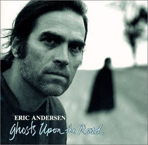 Eric Andersen Ghosts Upon The Road