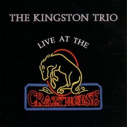 Kingston Trio Live At The Crazyhorse