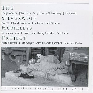 Silverwolf Homeless Project Homeless Specific Song Cycle Larkin Morrissey Wheeler Gorka Silverwolf Homeless Project
