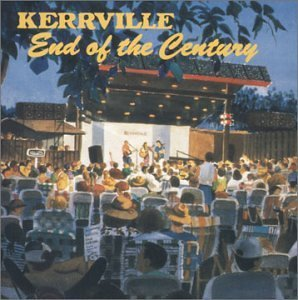 Kerrville End Of The Centur Kerrville End Of The Century Taylor Nelson Band Gilbert Austin Lounge Lizards Anderson