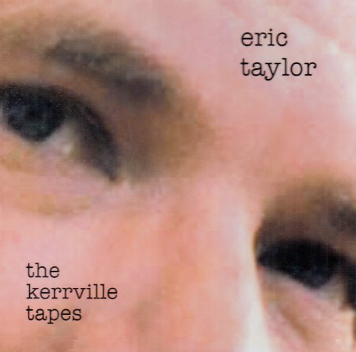 Eric Taylor Kerrville Tapes