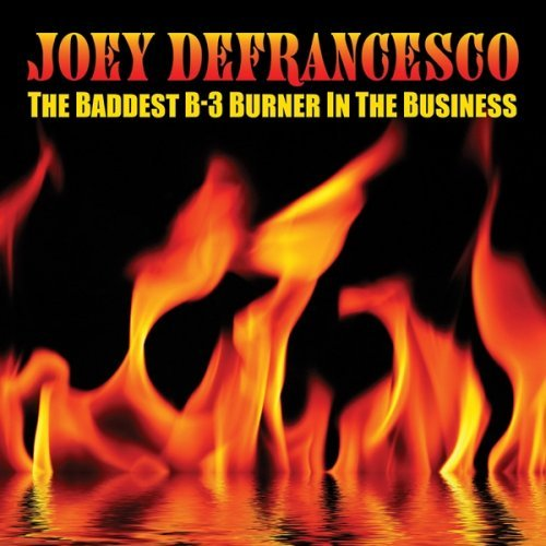 Joey Defrancesco Baddest B 3 Burner In The Busi 2 CD