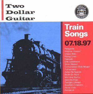 Two Dollar Guitar Train Songs Feat. Tim Foljahn
