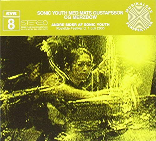 Sonic Youth Andre Sider Af Sonic Youth Feat. Mats Gustafsson & Merzbo