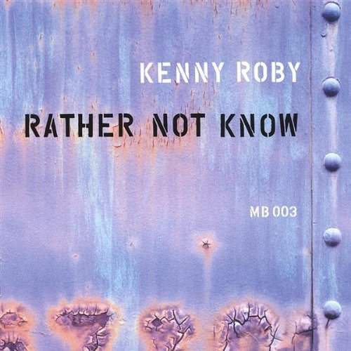 Kenny Roby Rather Not Know