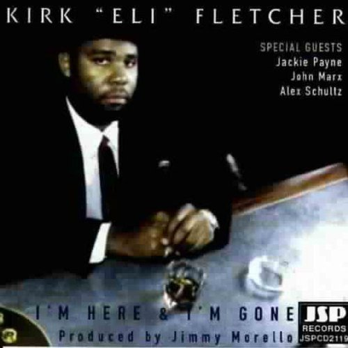 Kirk Fletcher I'm Here & I'm Gone Import Gbr