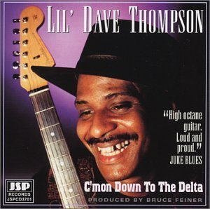 Thompson Lil' Dave C'mon Down To The Delta Import Gbr