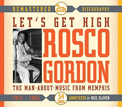 Rosco Gordon Let's Get High The Main About