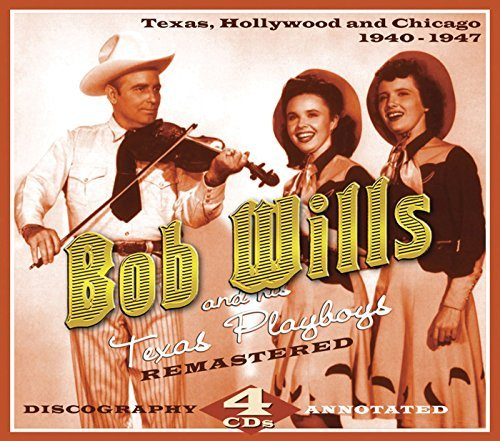 Bob Wills 1940 1947 Texas Hollywood & Ch 4 CD