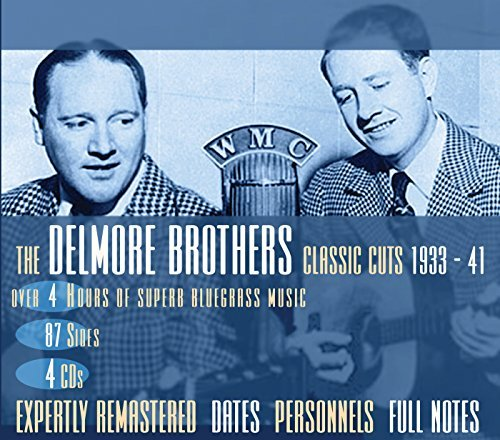 Delmore Brothers Classic Cuts 1933 41 4 CD
