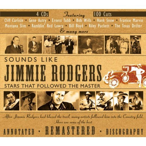 Sounds Like Jimmie Rodgers Sounds Like Jimmie Rodgers 4 CD