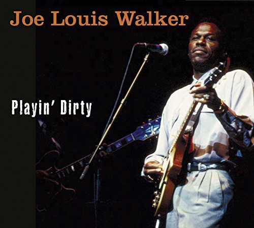 Joe Louis Walker Playin' Dirty