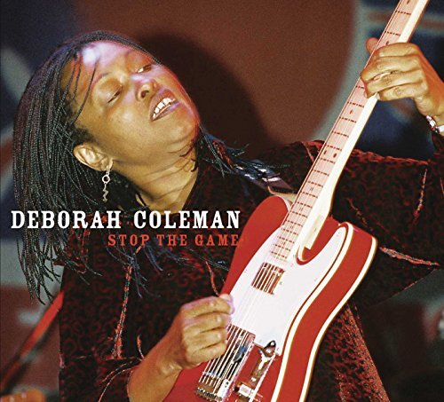 Deborah Coleman Stop The Game