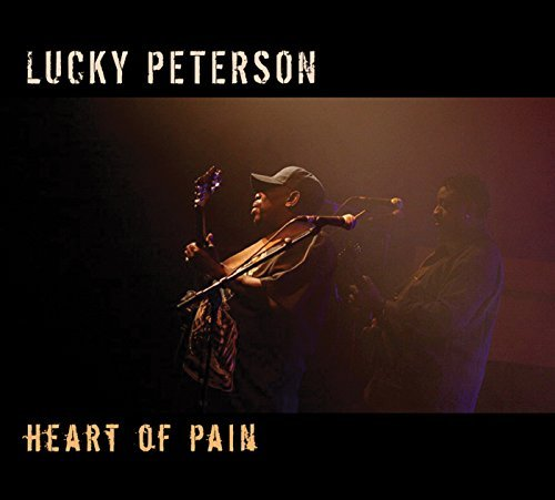 Lucky Peterson Heart Of Pain