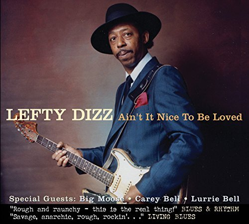 Lefty Dizz Ain't It Nice To Be Loved