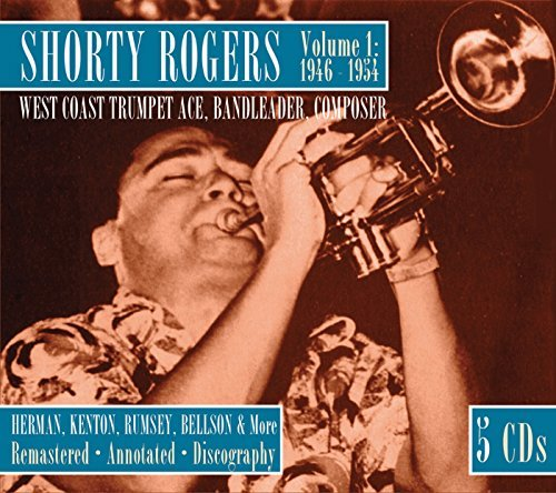 Shorty Rogers Volume 1 1946 1954 West Coast Remastered 5 CD