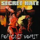 Secret Hate Pop Cult Vomit