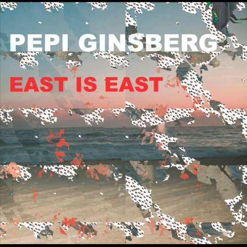 Pepi Ginsberg East Is East