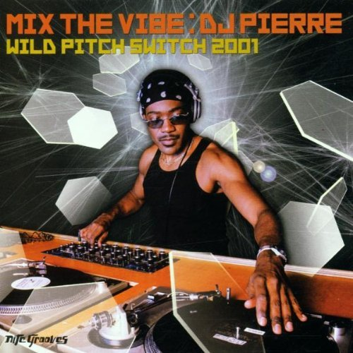 Dj Pierre Mix The Vibe Wild Pitch Switc