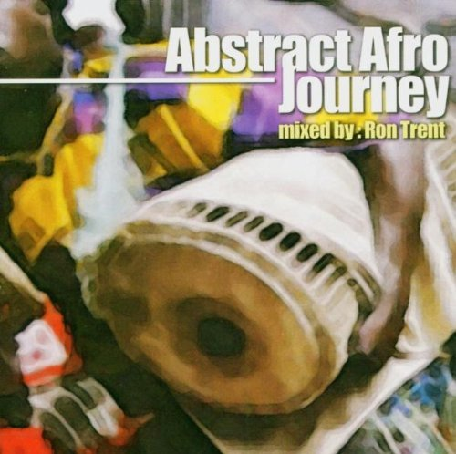 Ron Trent Abstract Afro Journey