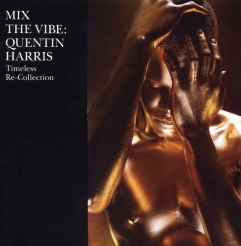 Quentin Harris Mix The Vibe Timeless Re Col