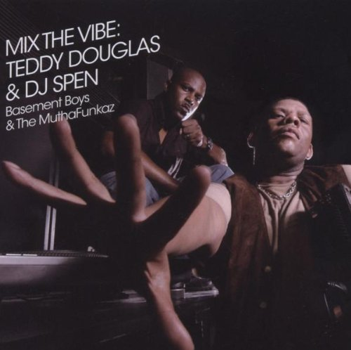Mix The Vibe Teddy Douglas & Mix The Vibe Teddy Douglas &